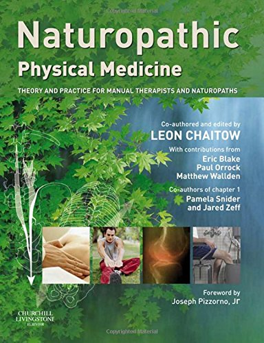 Naturopathic Physical Medicine: Theory and Practice for Manual Therapists and Naturopaths, 1e