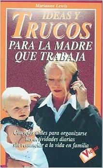 Book Ideas y Trucos Para La Madre Que Trabaja