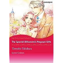 The Spanish Billionaire's Pregnant Wife: Harlequin comics (Virgin Brides, Arrogant Husbands Book 3)