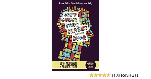 Merveilleux Donu0027t Check Your Brains At The Door: Josh McDowell, Bob Hostetler:  9781400317202: Amazon.com: Books