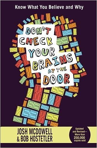 Attirant Donu0027t Check Your Brains At The Door: Josh McDowell, Bob Hostetler:  9781400317202: Amazon.com: Books