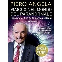 Viaggio nel mondo del paranormale: Indagine critica sulla parapsicologia (I Quaderni del CICAP Vol. 27) (Italian Edition)