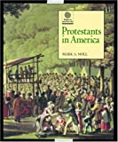 Protestants in America, Mark A. Noll, 019511034X