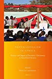 Pentecostalism in Africa : Presence and Impact of Pneumatic Christianity in Postcolonial Societies, , 900428186X