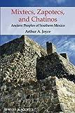 Mixtecs, Zapotecs, and Chatinos - Ancient Peoplesof Southern Mexico