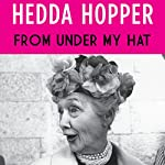 From Under My Hat   Hedda Hopper