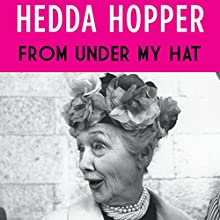 From Under My Hat Audiobook by Hedda Hopper Narrated by Hillary Huber