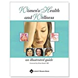Women's Health and Wellness : An Illustrated Guide, Anatomical Chart Company, 1587790564