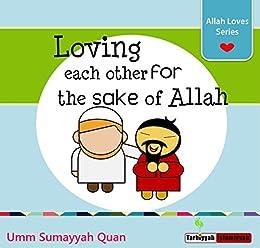 Amazon.com: Loving each other for the sake of Allah - Allah Loves Series - Islamic Childrens
