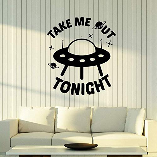 JiuJiu.Yan Vinyl Wall Decal Aliens Ship Funny Quote Words Take Me Out Tonight Stickers Removable Art Mural for Kids Room Home Decor42x47cm (Take Me Home Tonight Best Scenes)