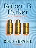 Cold Service, Robert B. Parker, 0786273755