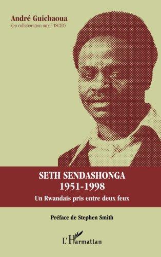 Seth Sendashonga 1951-1998: Un rwandais pris entre deux feux (French Edition)