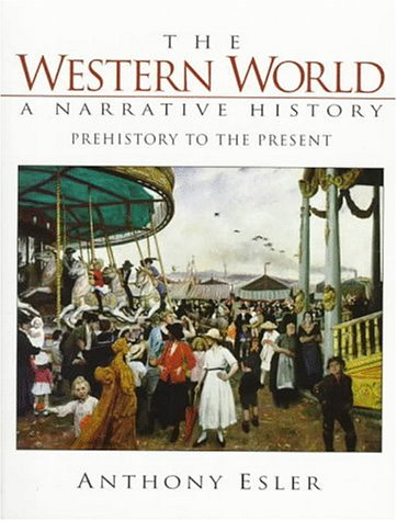 The Western World: A Narrative History, Prehistory to Present (2nd Edition)