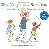 We're Gangin on a Bear Hunt: We're Going on Bear Hunt in Scots