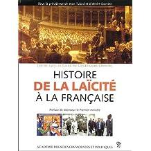 HISTOIRE DE LA LAÏCITÉ À LA FRANÇAISE