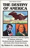 Destiny of America, Robert R. Leichtman, 0898040868
