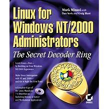 Linux for Windows Nt/2000 Administrators: The Secret Decoder Ring (Mark Minasi Windows 2000)