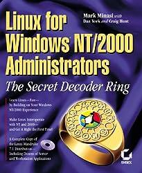 Linux for Windows NT/2k Administrators: Secret Decoder Ring with CDROM (Mark Minasi Windows 2000)