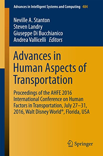 Advances in Human Aspects of Transportation: Proceedings of the AHFE 2016 International Conference on Human Factors in Transportation, July 27-31, 2016, ... Intelligent Systems and Computing Book 484) (International Conference On Human Factors In Computing Systems)