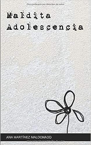 MALDITA ADOLESCENCIA: Amazon.es: Martínez Maldonado, Ana: Libros