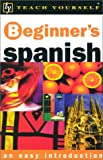 Teach Yourself Beginner's Spanish, Stacey, Mark and Hevia, Angela Gonzalez, 065802146X