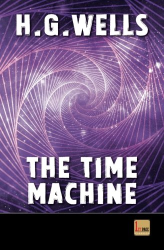 The Time Machine: unabridged - first published in 1895 (1st. Page Classics) (Volume 2) pdf