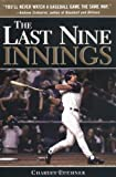 The Last Nine Innings, Charles C. Euchner, 1402205791