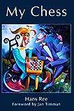 My Chess-Hans Ree