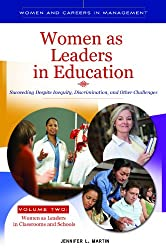 Women as Leaders in Education [2 volumes]: Succeeding Despite Inequity, Discrimination, and Other Challenges (Women and Careers in Management)