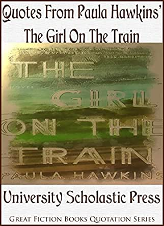 Quotes From Paula Hawkins The Girl On The Train: Great Fiction ...