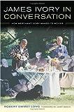 James Ivory in Conversation, Robert Emmet Long, 0520234154
