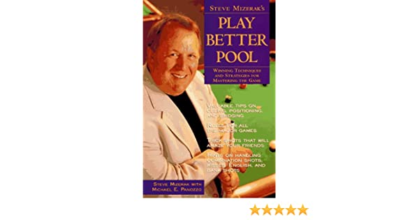 Winning Techniques and Strategies for Mastering the Game Steve Mizeraks Play Better Pool