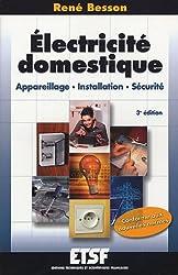 Electricité domestique : Appareillage, installation, sécurité