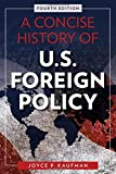 Now in a fully updated edition that goes through the Obama administration and the election of Donald Trump,           this compact and accessible introduction offers a historical perspective on the evolution of U.S. foreign policy from the fo...
