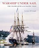 Warship under Sail (Emil and Kathleen Sick Lecture-Book Series in Western History and Biography), Lorraine McConaghy, 0295989556