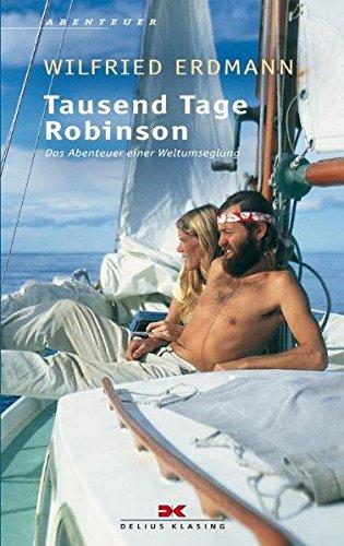 Tausend Tage Robinson: Das Abenteuer einer Weltumseglung