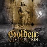 Golden Resurrection: Glory to My King [+1 Bonus] (Audio CD)