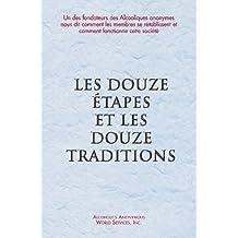 Les Douze Étapes et les Douze Traditions (French Edition)