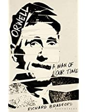 Orwell: A Man of Our Times