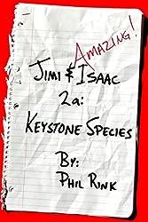 Jimi & Isaac 2a: Keystone Species (Jimi & Isaac Books)