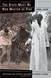 img - for The State Must Be Our Master of Fire: How Peasants Craft Culturally Sustainable Development in Senegal book / textbook / text book