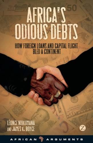 Africa's Odious Debts: How Foreign Loans and Capital Flight Bled a Continent (African Arguments) by Brand: Zed Books