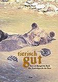 Tierisch gut: Tiere als Spiegel der Seele