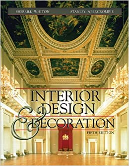 Interior design and decoration 5th edition sherrill for Abercrombie interior design and decoration