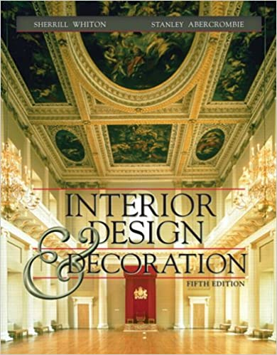 Interior Design And Decoration 5th Edition Whiton Sherrill Abercrombie Stanley 9780130307484 Amazon Com Books