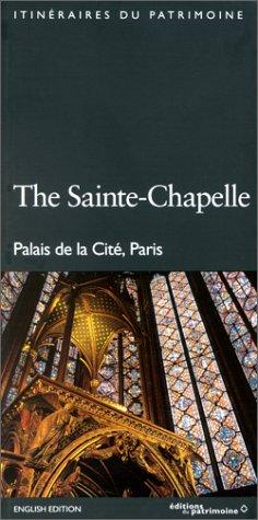 La Sainte-Chapelle de Paris (édition anglaise). Palais de la Cité, Paris