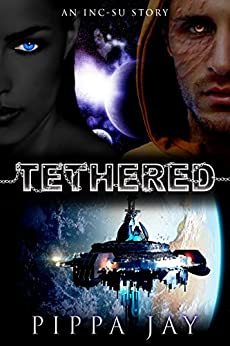 Tethered: (An Inc-Su Story) by [Jay, Pippa]