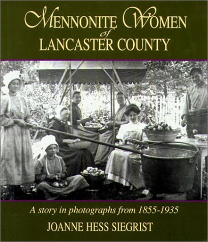 Mennonite Woman of Lancaster County: A Story in Photographs from 1855-1935