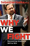 The second book from security, strategy, and counterterrorism expert Sebastian Gorka, author of New York Times bestseller Defeating Jihad and Deputy Assistant to the President of the United States.