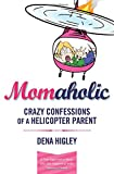Momaholic, Dena Higley, 0849947367